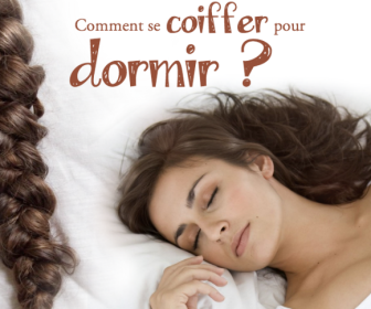 comment se coiffer pour dormir